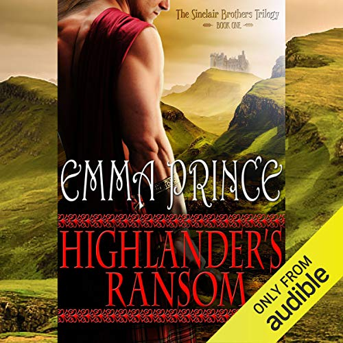 Highlander's Ransom: The Sinclair Brothers Trilogy, Book 1