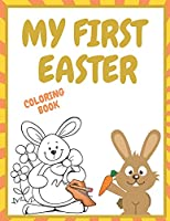 My First Easter Coloring Book: Big Egg ,Funny Animals & More Preschool & Toddlers Fun Easter Coloring Pages Perfect gift for Easter