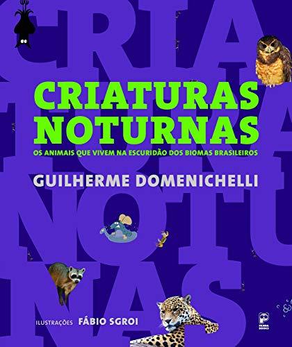 Criaturas Noturnas: Os animais que vivem na escuridão dos biomas brasileiros