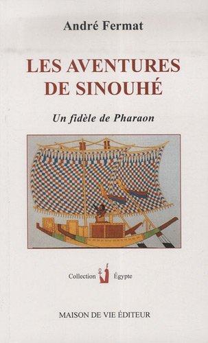 Les aventures de Sinouhé : Un fidèle de Pharaon