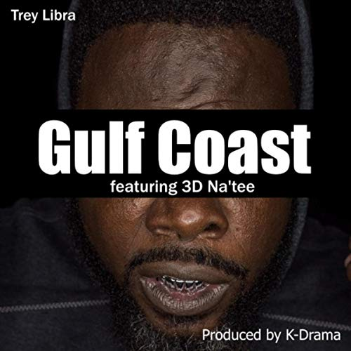 Gulf Coast (feat. 3d Na'tee)