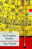 Der Fengshui-Detektiv: Kriminalroman. Der Fengshui-Detektiv (1) (Unionsverlag Taschenbücher) von Nury Vittachi