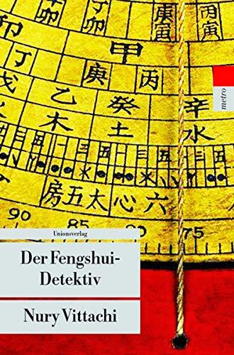 Buchseite und Rezensionen zu 'Der Fengshui-Detektiv: Kriminalroman. Der Fengshui-Detektiv (1) (Unionsverlag Taschenbücher)' von Nury Vittachi