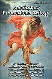 Prometheus Trilogy: Prometheus Bound translated by Henry David Thoreau with fragments and descriptions of Prometheus Unbound and Prometheus the Fire Bearer