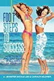 Foot Steps to Success: How to Be Fit and Successful in All Areas of Your Life