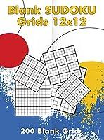 Blank Sudoku Grids 12x12, 200 Blank Grids: Blank Sudoku Book, Blank Puzzles