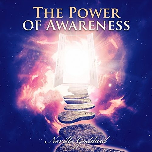 The Power of Awareness                   By:                                                                                                                                 Neville Goddard                               Narrated by:                                                                                                                                 Clay Lomakayu                      Length: 30 mins     4 ratings     Overall 4.5