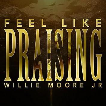 Feel Like Praising