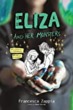 Eliza and Her Monsters (English Edition)