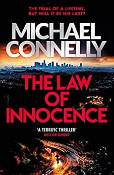The Law of Innocence: The Brand New Lincoln Lawyer Thriller (Mickey Haller Series Book 6) (English Edition) par [Michael Connelly]