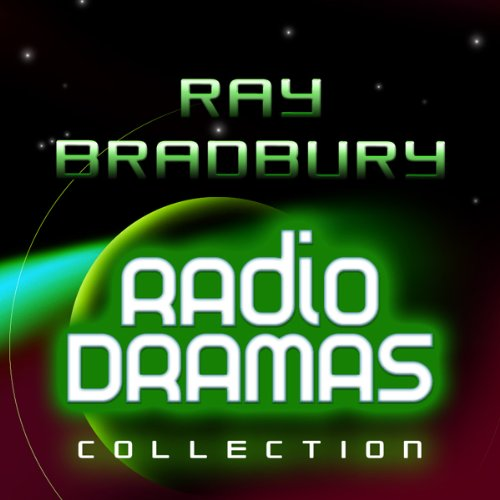 Ray Bradbury Radio Dramas cover art