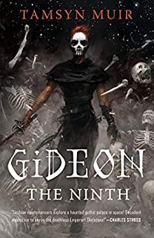 Gideon the Ninth (The Locked Tomb Trilogy Book 1) by [Tamsyn Muir]