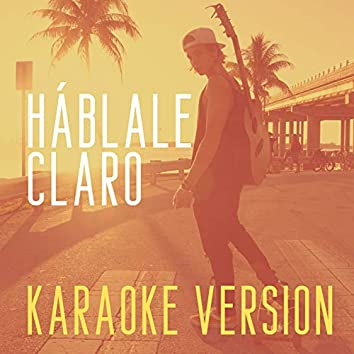 Háblale Claro (Originally Performed by Matteo Markus Bok) (Karaoke Version)