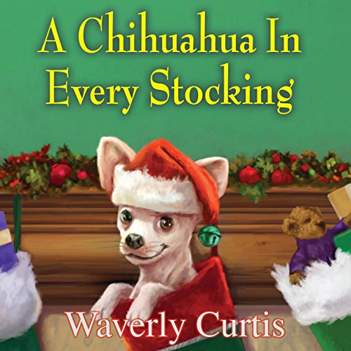 A Chihuahua in Every Stocking audiobook cover art
