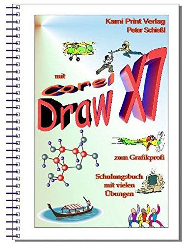 CorelDraw X7 - Schulungsbuch m. Übungen - in Farbe! Grafikbearb. leicht gem.