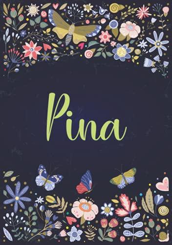 Pina: Taccuino A5   Nome personalizzato Pina   Regalo di compleanno per moglie, mamma, sorella, figlia ...   Design: giardino   120 pagine a righe, piccolo formato A5 (14.8 x 21 cm)