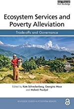 Ecosystem Services and Poverty Alleviation (OPEN ACCESS): Trade-offs and Governance (Routledge Studies in Ecosystem Services) (English Edition)