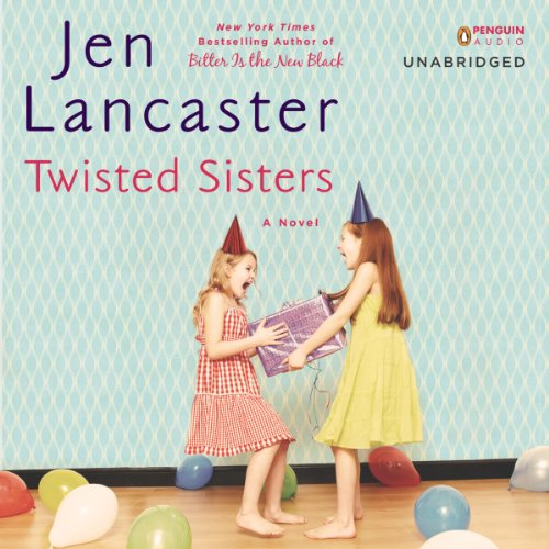 Twisted Sisters Audiobook By Jen Lancaster cover art
