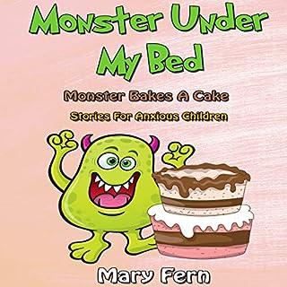 Monster Under My Bed: Monster Bakes a Cake  cover art