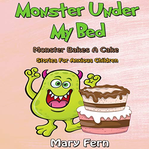 Monster Under My Bed: Monster Bakes a Cake audiobook cover art