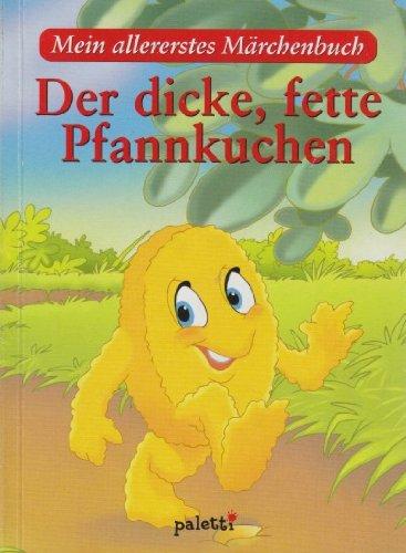 Mein allererstes Märchenbuch - Der Dicke, fette Pfannkuchen