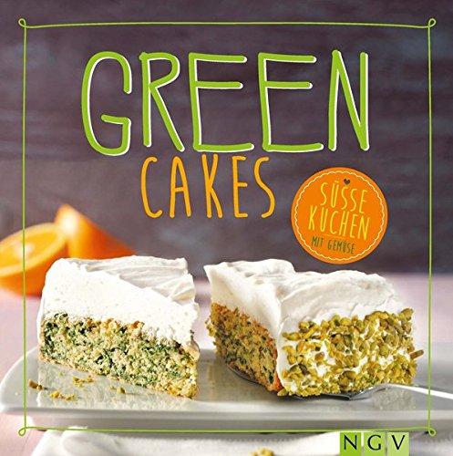 Green Cakes: Süsse Kuchen mit Gemüse
