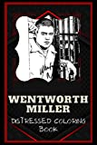 Wentworth Miller Distressed Coloring Book: Artistic Adult Coloring Book