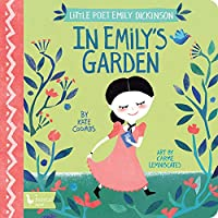 In Emily's Garden: Little Poet Emily Dickinson (BabyLit)