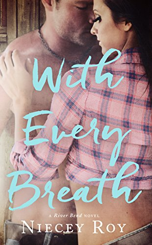 With Every Breath (River Bend Book 1)