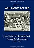 VON JENSEITS DER ZEIT - Eine Kindheit in Mitteldeutschland: Autobiografische Erinnerungen 1943 - 1954