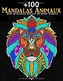 +100 Mandalas Animaux Livre de Coloriage Soulager les dessins d'animaux: Livre de coloriage pour adulte avec animaux Mandala, Coloriage Adulte ... chevaux, chiens, chats...(Couverture de Lion)