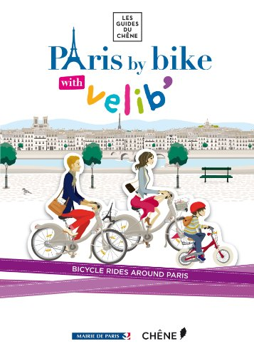 Paris by bike with Velib' (French Edition)