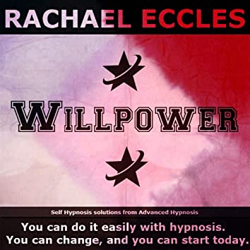 Self Hypnosis - Willpower: Develop Your Willpower