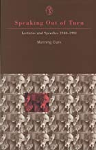 Speaking Out Of Turn: Lectures and Speeches 1940-1991