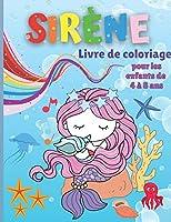 Sirène Livre de Coloriage Pour les Enfants de 4 à 8 Ans: Livre de coloriage et d'activités pour enfants avec de jolies sirènes - Pages de coloriage facile pour filles et garçons
