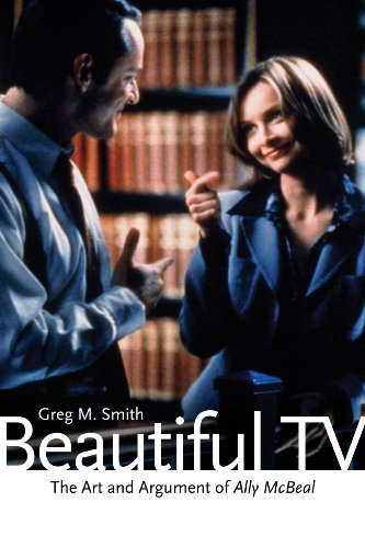 Beautiful TV: The Art and Argument of Ally McBeal (English Edition)
