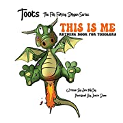 This Is Me: Rhyming Book For Toddlers (Toots The Fire Farting Dragon Series 1)
