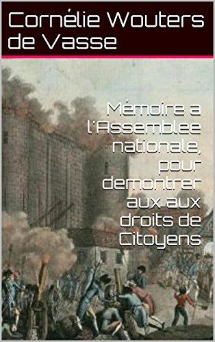 Mémoire a l'Assemblee nationale, pour demontrer aux aux droits de Citoyens (French Edition)