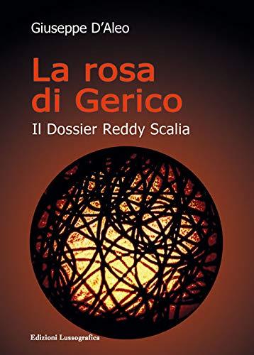 La rosa di Gerico. Il dossier Reddy Scalia. Nuova ediz.