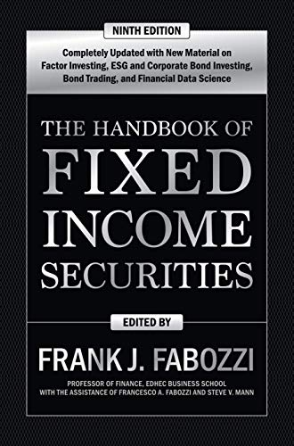 Compare Textbook Prices for The Handbook of Fixed Income Securities, Ninth Edition 9 Edition ISBN 9781260473896 by Fabozzi, Frank,Mann, Steven,Fabozzi, Francesco