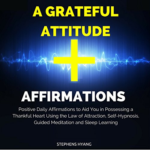 A Grateful Attitude Affirmations audiobook cover art