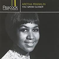 You Grow Closer by Aretha Franklin (1998-10-20)
