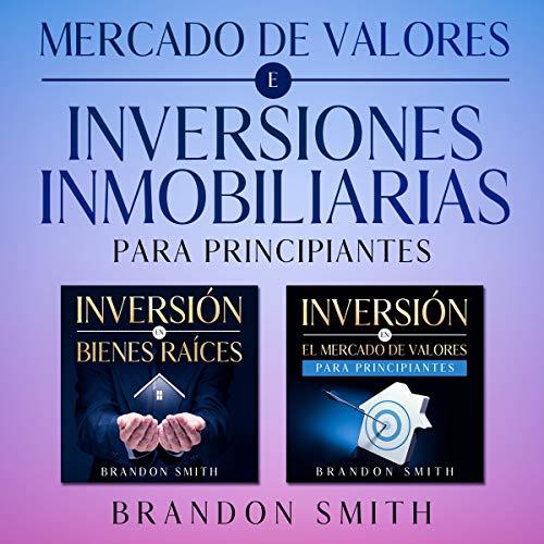 Mercado De Valores E Inversiones Inmobiliarias Para Principiantes [Stock Market and Real Estate Investments for Beginners]  By  cover art