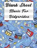 blank sheet music for didgeridoo: music manuscript paper, clefs notebook,(8.5 x 11 in) 120 pages,120 full staved sheet, music sketchbook, composition ...   gifts standard for students / professionals