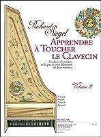Siegel: Apprendre a Toucher le Clavecin (Methode) Exercices et Pieces pour Débutants, Vol. 2