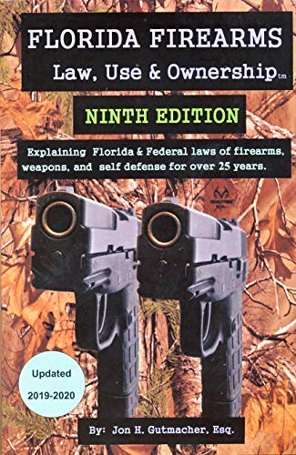 Compare Textbook Prices for FLORIDA FIREARMS Law, Use & Ownership  Dec 2018 9th UDATED JUNE 2017 Edition ISBN 9780964195899 by Jon H. Gutmacher