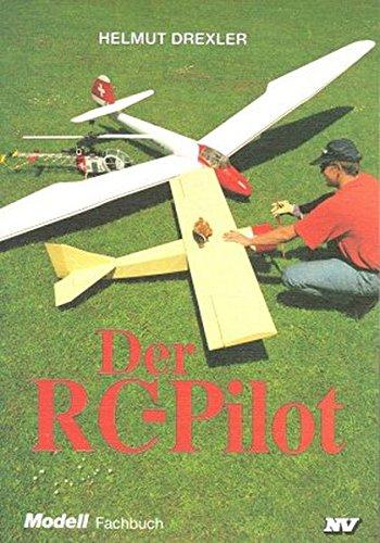 Der RC-Pilot (Modell-Fachbuch-Reihe)