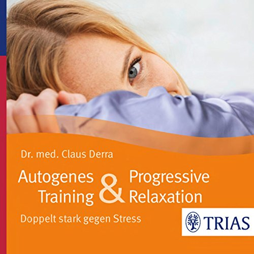 Autogenes Training & Progressive Relaxation     Doppelt stark gegen Stress              By:                                                                                                                                 Claus Derra                               Narrated by:                                                                                                                                 Claus Derra,                                                                                        Barbara Stoll                      Length: 1 hr and 17 mins     Not rated yet     Overall 0.0