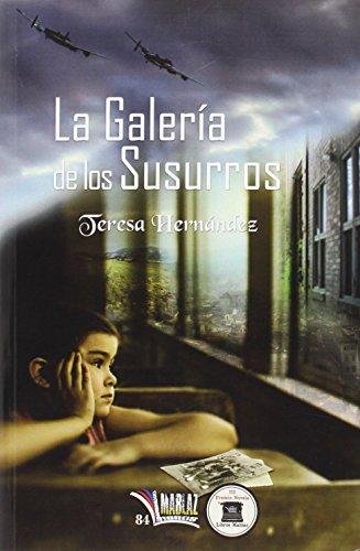 La galera de los susurros: Novela ganadora del III Premio de Narrativa Libros Mablaz