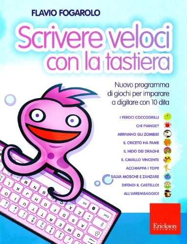 Scrivere veloci con la tastiera. Nuovo programma di giochi per imparare a digitare con 10 dita. CD-ROM